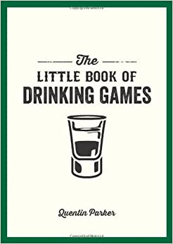 The Little Book Of Drinking Games By Quentin Parker Review