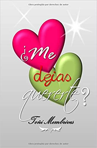 ¿Me dejas quererte? (Spanish Edition) (Spanish) 1st Edition