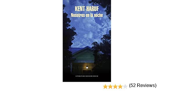 Nosotros en la noche eBook: Haruf, Kent: Amazon.es: Tienda Kindle