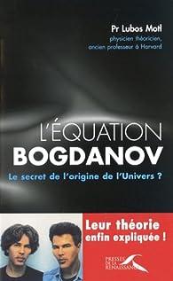 L'équation Bogdanov : Le secret de l'origine de l'Univers ? par Lubos Motl