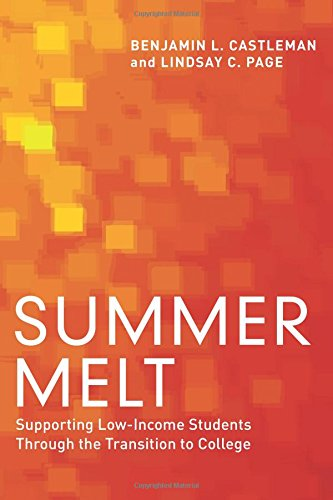 Summer Melt: Supporting Low-Income Students Through the Transition to College