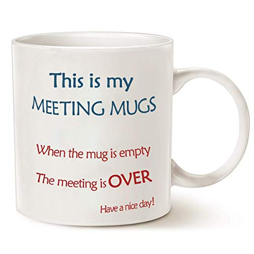 Funny Coffee Mug 12 OZ - When the mug is empty, The meeting is OVER - Coffee Tea Cups Best Gift for Men, Women, Family, Coworkers and ()