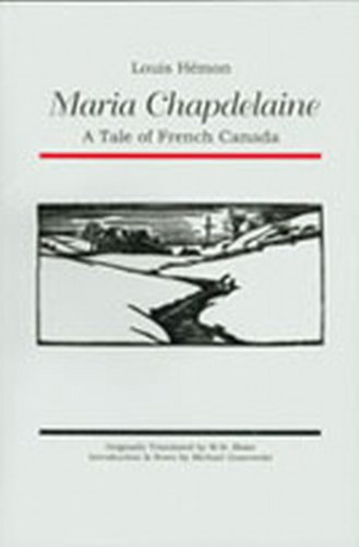 Maria Chapdelaine: A Tale of French Canada (Voyageur...