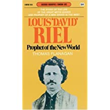 Louis 'David' Riel: Prophet of the New World