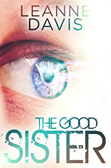 The Good Sister (Sister Series, #2) by [Davis, Leanne]