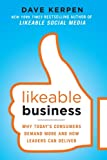 img - for Likeable Business: Why Today's Consumers Demand More and How Leaders Can Deliver book / textbook / text book