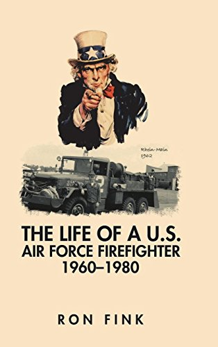 The Life of a Us Air Force Firefighter 1960-1980