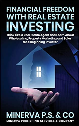 Financial Freedom with Real Estate Investing: Think Like a