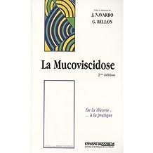 La Mucoviscidose: de Theorie a la Pratique 2e Ed.