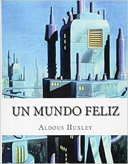 Un Mundo Feliz Libro Pdf Descargar Gratuito