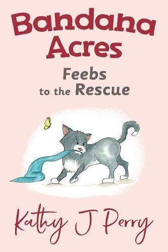Feebs to the Rescue (Bandana Acres)