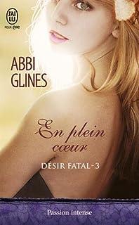 Désir fatal 03 : En plein coeur, Glines, Abbi