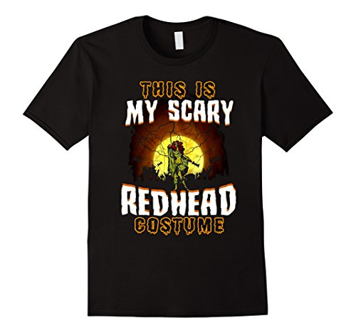 Redhead Male Halloween Costumes (Mens this is my scary redhead costume 2017 tshirt XL Black)