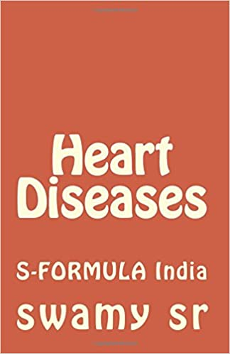 Heart Diseases: S-FORMULA India: swamy sr: 9781544804361