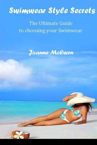 Swimwear Style Secrets: The Ultimate Guide to choosing your Swimwear