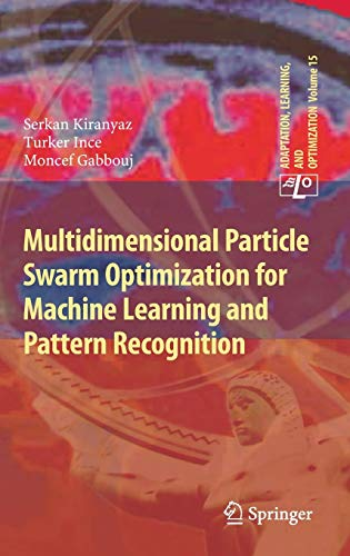 Multidimensional Particle Swarm Optimization for Machine Learning and Pattern Recognition (Adaptation, Learning, and Opt