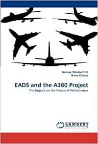 the impact of the a380 project Airbus has been making headlines in the past few months for all the wrong reasons this iconic european corporation has undergone a turbulent period due to the.