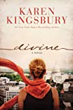 Divine: A Novel (A Clean, Contemporary Christian Fiction Story of Life, Loss, Love, Faith, and the Miracle of Resurrection)