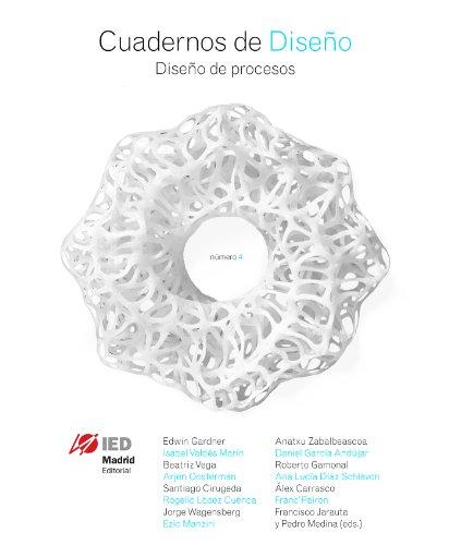 Cuadernos de Diseño 4: Diseño de procesos (Cuaderno de Diseño) (Spanish Edition)