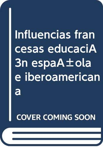 Influencias francesas en la educacion española e iberoamericana 1808-2008: Amazon.es: Hernández Díaz, Jose María: Libros