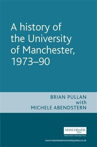 A History of the University of Manchester, 1973–90