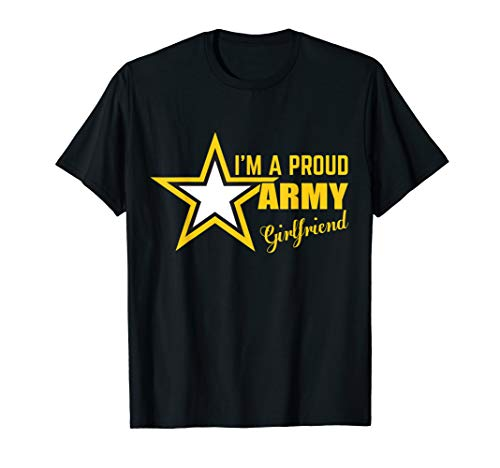 Im A Proud Army Girlfriend T-shirt