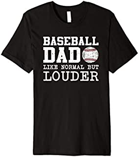 Mens Funny Baseball Dad Like Normal But Louder T-shirt | Size S - 5XL