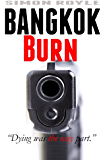 Bangkok Burn (Bangkok Series Book 1)