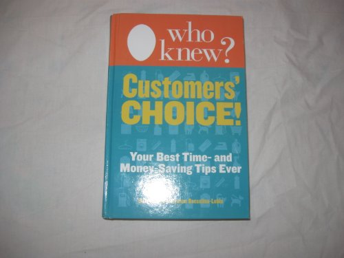 Who Knew? Customer's Choice: Your Best Time and Money Saving Tips Ever