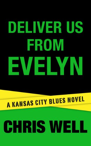 Deliver Us From Evelyn (Kansas City Blues Crime Series Book 2)