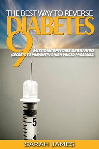 Diabetes :: The Best Way To Reverse Diabetes: 9 Misconceptions Debunked (Secrets To Preventing High Priced Problems)
