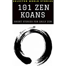 101 Zen Koans: Short Stories for Daily Zen (Illustrated)
