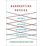 img - for Bankrupting Physics: How Today's Top Scientists are Gambling Away Their Credibility (Hardback) - Common book / textbook / text book