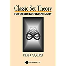 Classic Set Theory: For Guided Independent Study (Chapman & Hall Mathematics S)