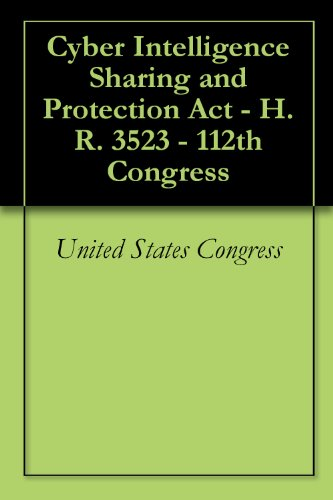 Cyber Intelligence Sharing and Protection Act - H.R. 3523 - 112th Congress