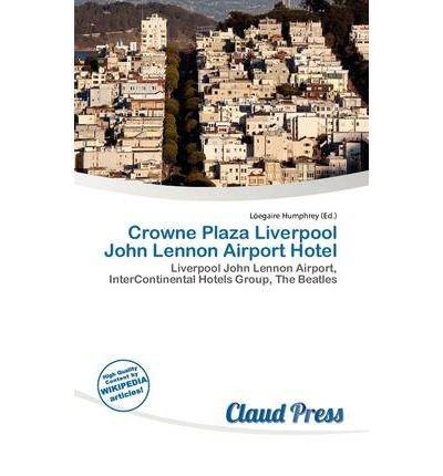 Crowne Plaza Liverpool John Lennon Airport - Lennon John Airport