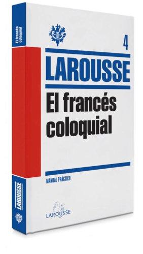 Descargar Libro El Francés Coloquial Larousse Editorial