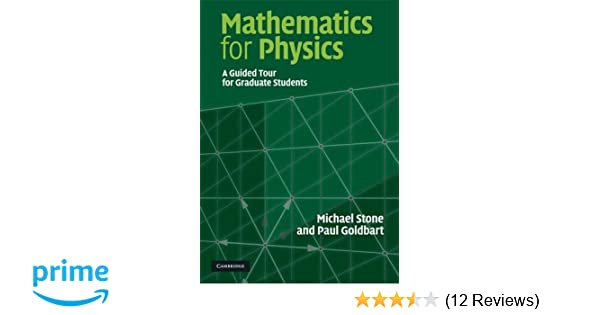 Mathematics for physics a guided tour for graduate students mathematics for physics a guided tour for graduate students michael stone paul goldbart 9780521854030 amazon books fandeluxe Images
