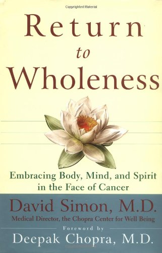 Return to Wholeness: Embracing Body, Mind, and Spirit in the Face of Cancer by Wiley