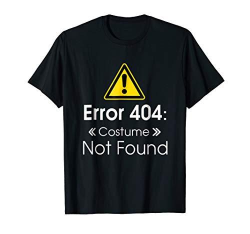 Error 404: Costume Not Found Halloween Geek T Shirt -