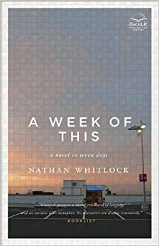 Week of This, A : A Novel in Seven Days (BackLit Insights for Readers) by Nathan Whitlock (2011-10-20)