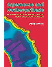 Supernovae and Nucleosynthesis: An Investigation of the History of Matter, from the Big Bang to the Present