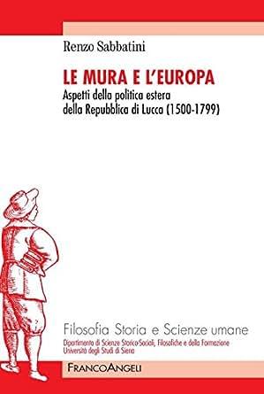 Le mura e l 39 europa aspetti della politica estera della for Repubblica politica