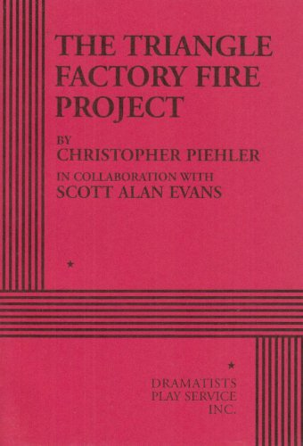 The Triangle Factory Fire Project - Acting Edition (Acting Edition for Theater Productions)
