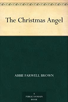 The Christmas Angel by [Brown, Abbie Farwell]