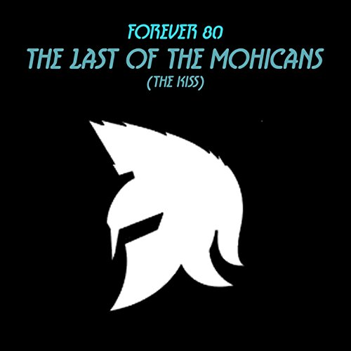 The Last of the Mohicans (The Kiss) (Last Of The Mohicans Soundtrack The Kiss)
