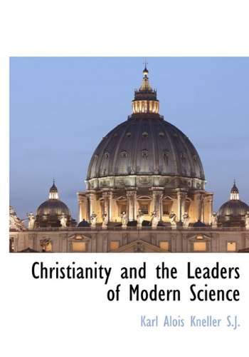 Download Christianity and the Leaders of Modern Science PDF