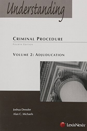 Understanding Criminal Procedure Volume Two, Adjudication
