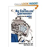 The Air Controllers' Controversy : Lessons from PATCO's Strike, Shostak, Arthur B. and Skocik, David, 0898853206
