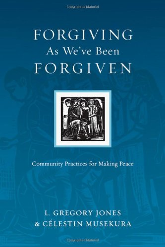 Soft-hearted As We've Been Forgiven: Community Practices for Making Peace (Resources for Reconciliation)